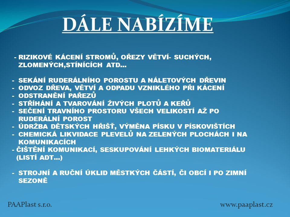PAAPlast s.r.o. www.paaplast.cz - RIZIKOVÉ KÁCENÍ STROMŮ, OŘEZY VĚTVÍ- SUCHÝCH, ZLOMENÝCH,STÍNÍCÍCH ATD… - SEKÁNÍ RUDERÁLNÍHO POROSTU A NÁLETOVÝCH DŘE