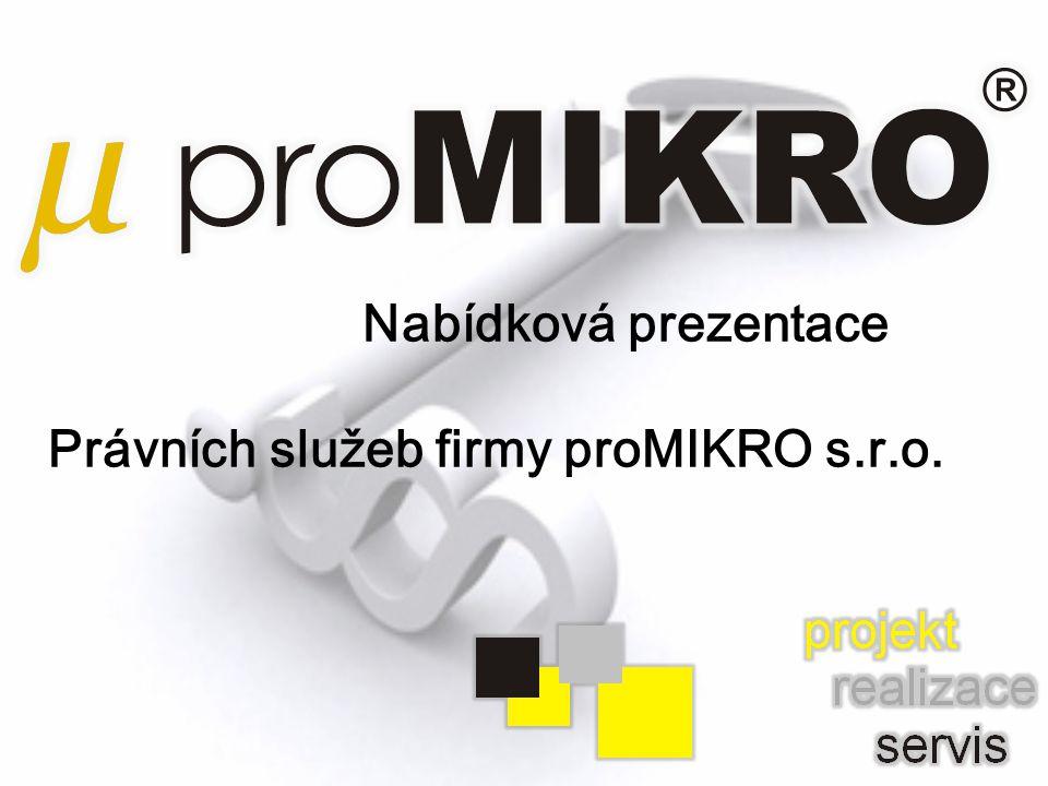 Nabídková prezentace Právních služeb firmy proMIKRO s.r.o.