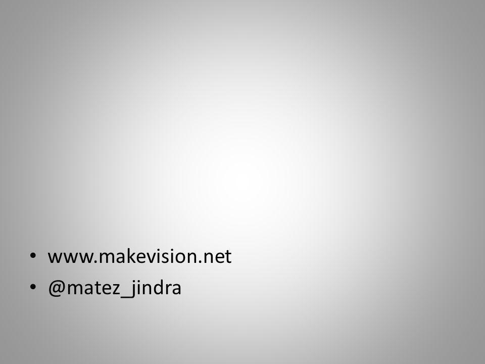 • www.makevision.net • @matez_jindra