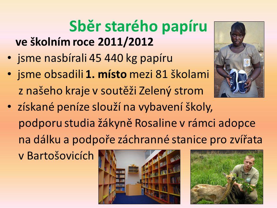 Sběr starého papíru ve školním roce 2011/2012 • jsme nasbírali 45 440 kg papíru • jsme obsadili 1. místo mezi 81 školami z našeho kraje v soutěži Zele