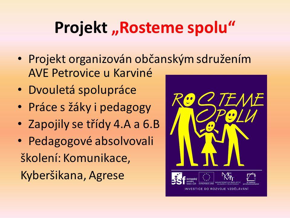 """Projekt """"Rosteme spolu"""" • Projekt organizován občanským sdružením AVE Petrovice u Karviné • Dvouletá spolupráce • Práce s žáky i pedagogy • Zapojily s"""