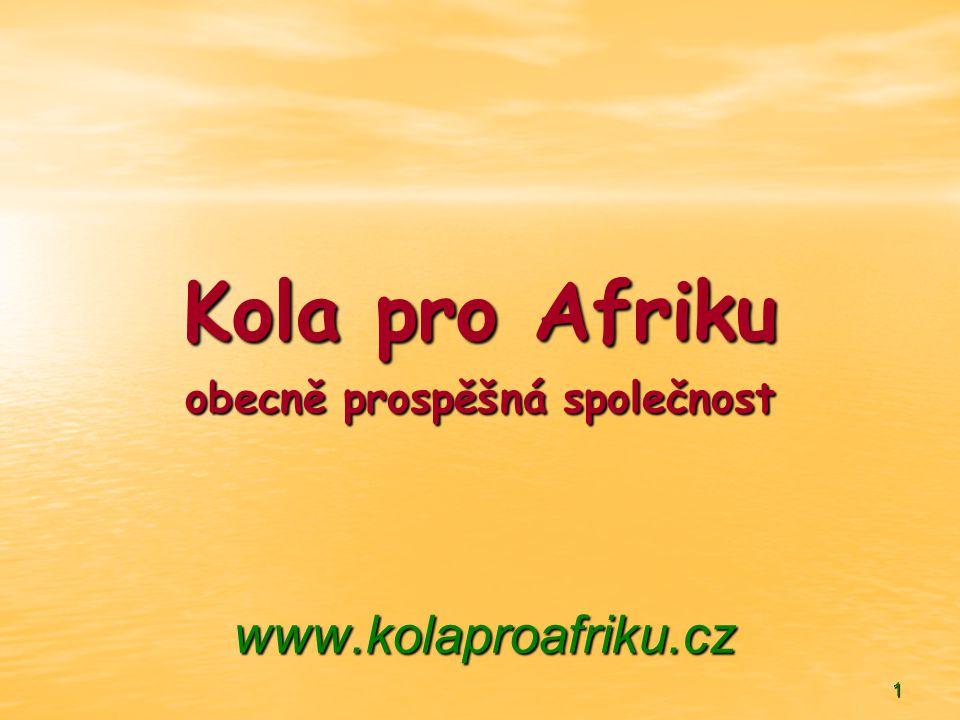 1 Kola pro Afriku obecně prospěšná společnost www.kolaproafriku.cz