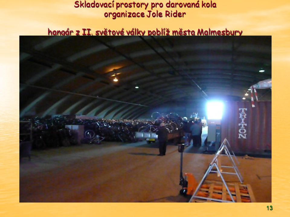 13 Skladovací prostory pro darovaná kola organizace Jole Rider hangár z II.