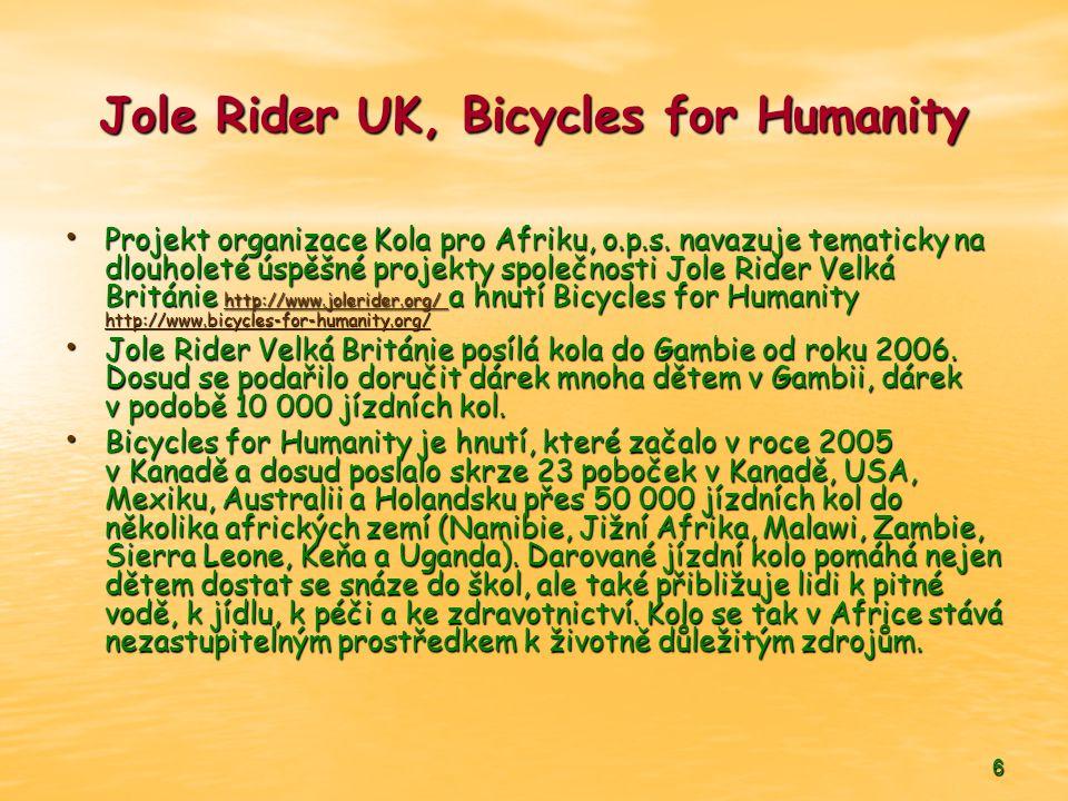 6 Jole Rider UK, Bicycles for Humanity • Projekt organizace Kola pro Afriku, o.p.s.