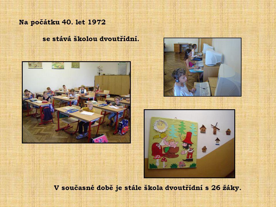 Na počátku 40.let 1972 se stává školou dvoutřídní.