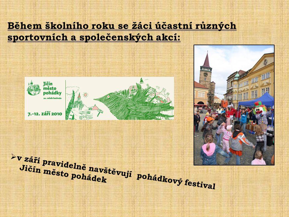 Během školního roku se žáci účastní různých sportovních a společenských akcí:  v září pravidelně navštěvují pohádkový festival Jičín město pohádek