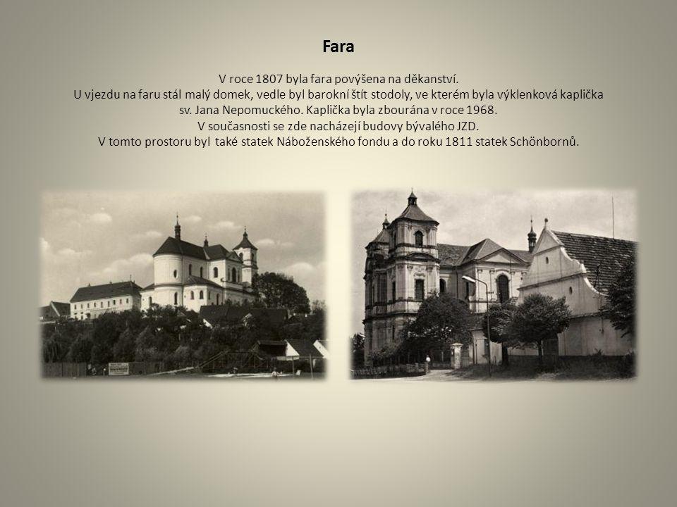 Fara V roce 1807 byla fara povýšena na děkanství. U vjezdu na faru stál malý domek, vedle byl barokní štít stodoly, ve kterém byla výklenková kaplička