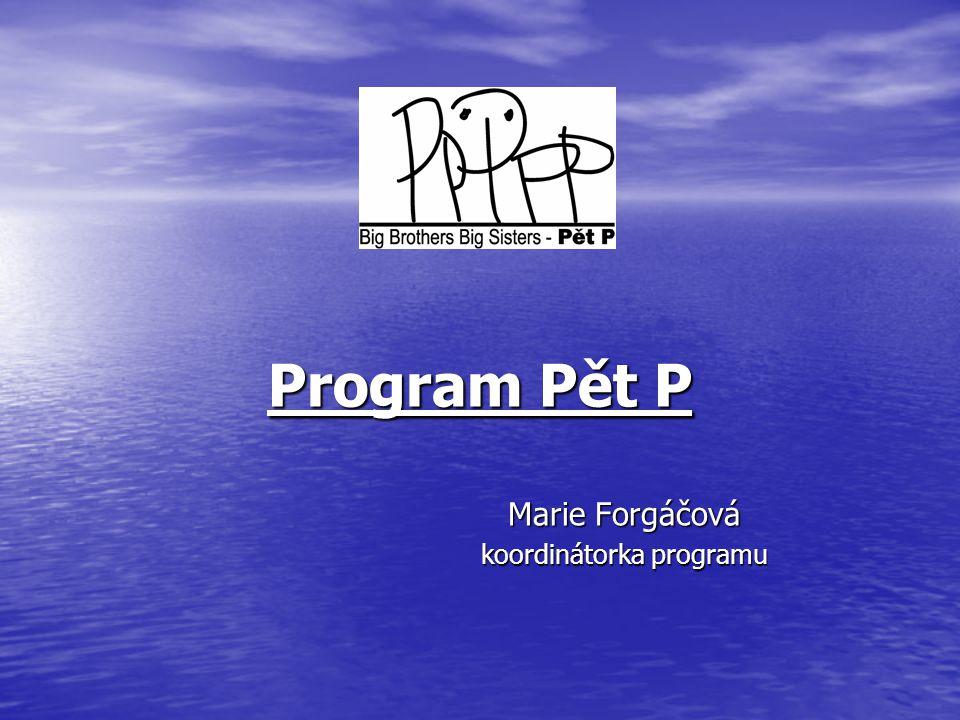 Program Pět P Marie Forgáčová koordinátorka programu