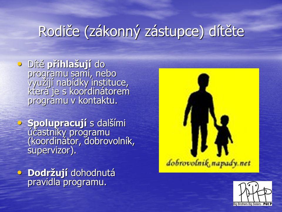 Rodiče (zákonný zástupce) dítěte • Dítě přihlašují do programu sami, nebo využijí nabídky instituce, která je s koordinátorem programu v kontaktu. • S