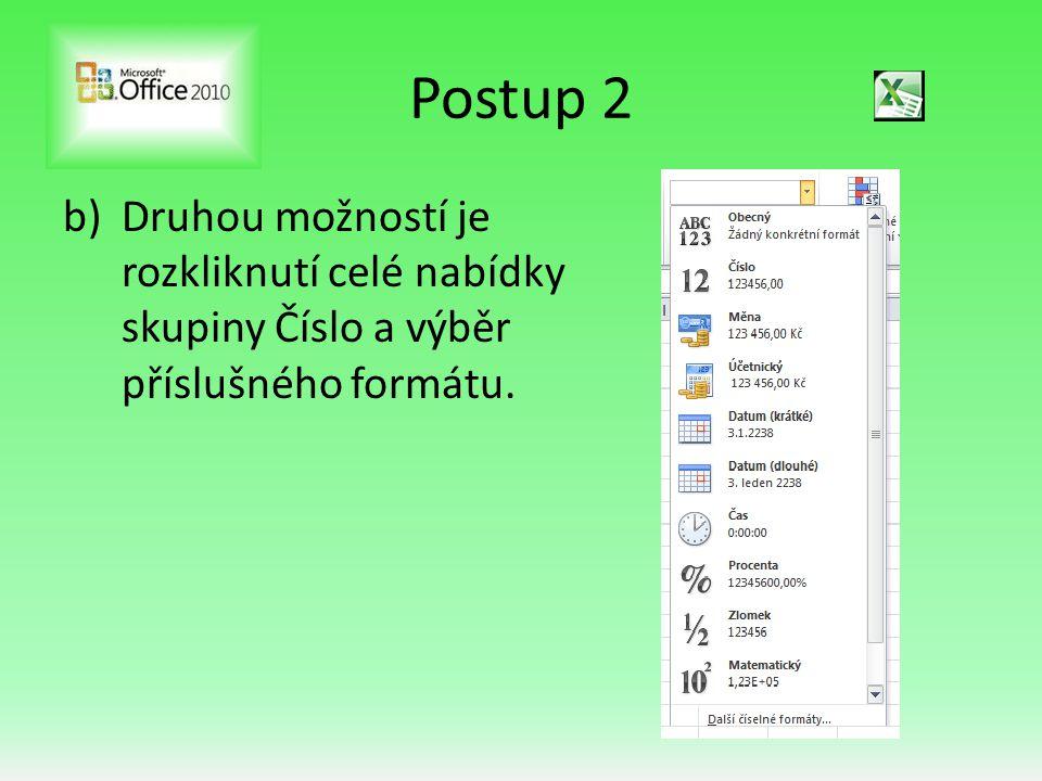 Postup 2 b)Druhou možností je rozkliknutí celé nabídky skupiny Číslo a výběr příslušného formátu.