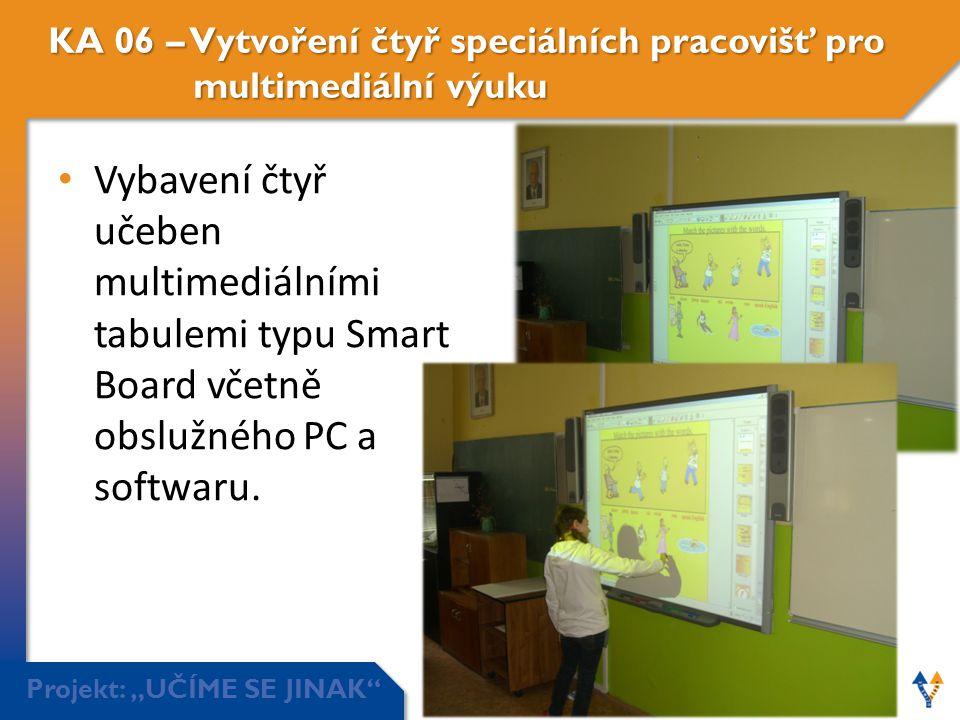 """Projekt: """"UČÍME SE JINAK"""" KA 06 – Vytvoření čtyř speciálních pracovišť pro multimediální výuku • Vybavení čtyř učeben multimediálními tabulemi typu Sm"""