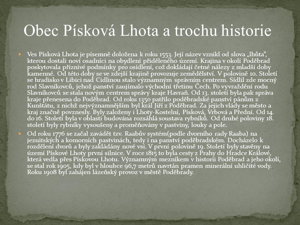 """ Ves Písková Lhota je písemně doložena k roku 1553. Její název vznikl od slova """"lhůta"""", kterou dostali noví osadníci na obydlení přiděleného území. K"""