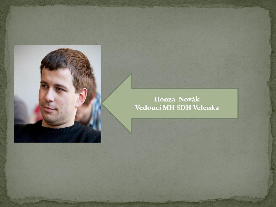Honza Novák Vedoucí MH SDH Velenka