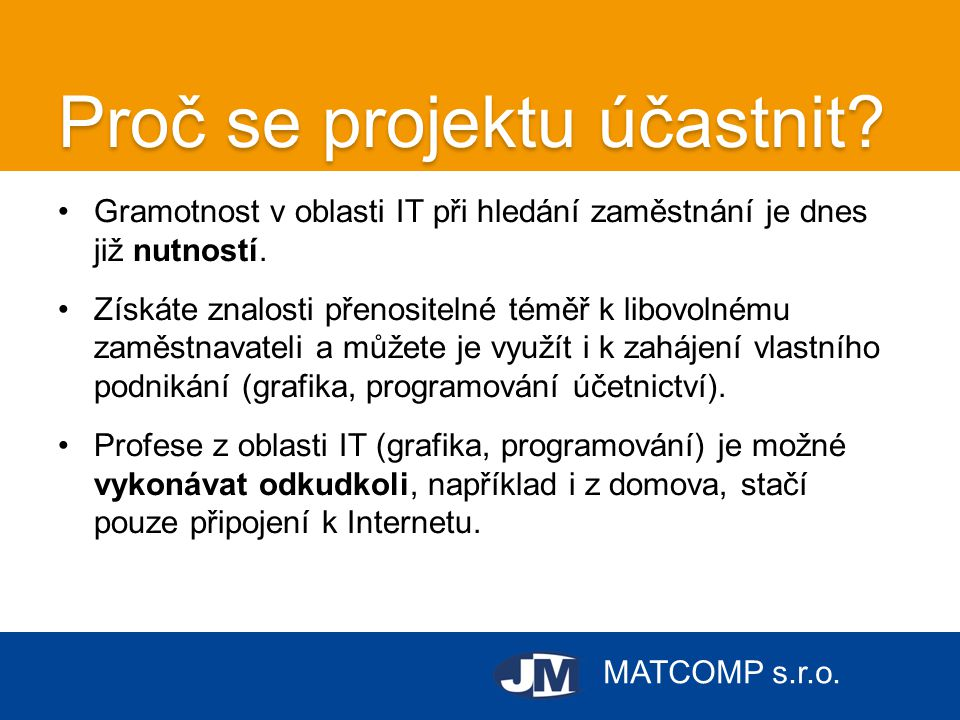 MATCOMP s.r.o.Proč se projektu účastnit.