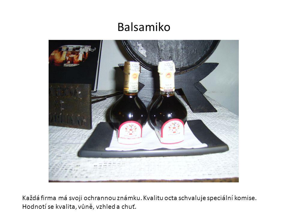Balsamiko Každá firma má svoji ochrannou známku.Kvalitu octa schvaluje speciální komise.