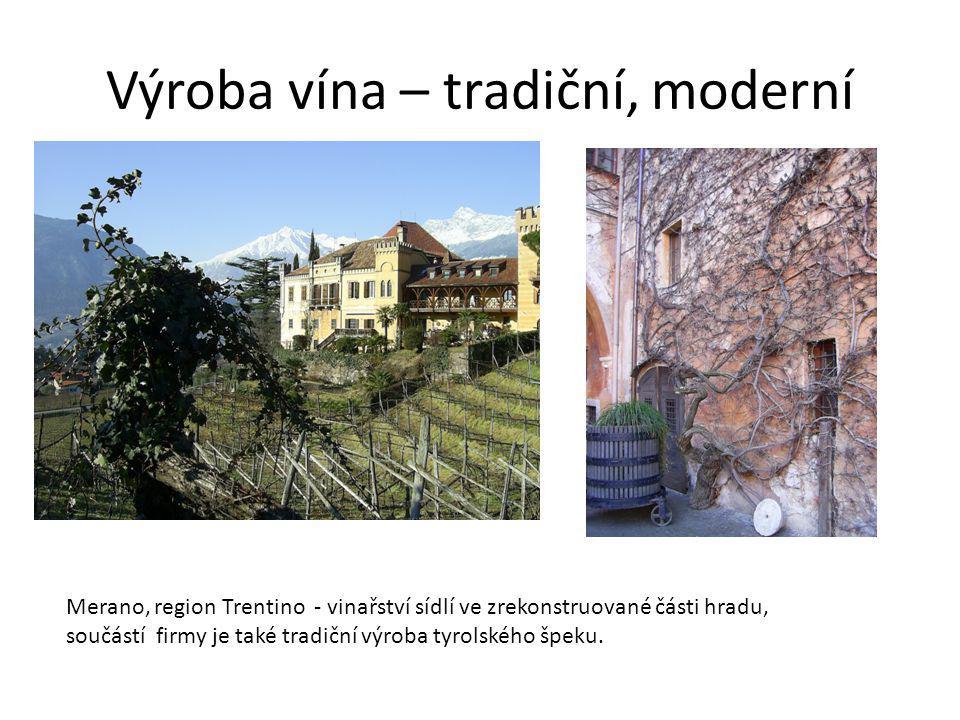 Výroba vína – tradiční, moderní Merano, region Trentino - vinařství sídlí ve zrekonstruované části hradu, součástí firmy je také tradiční výroba tyrolského špeku.