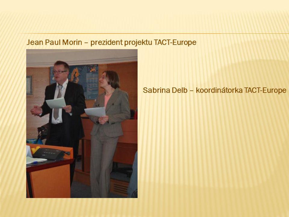 Jean Paul Morin – prezident projektu TACT-Europe Sabrina Delb – koordinátorka TACT-Europe