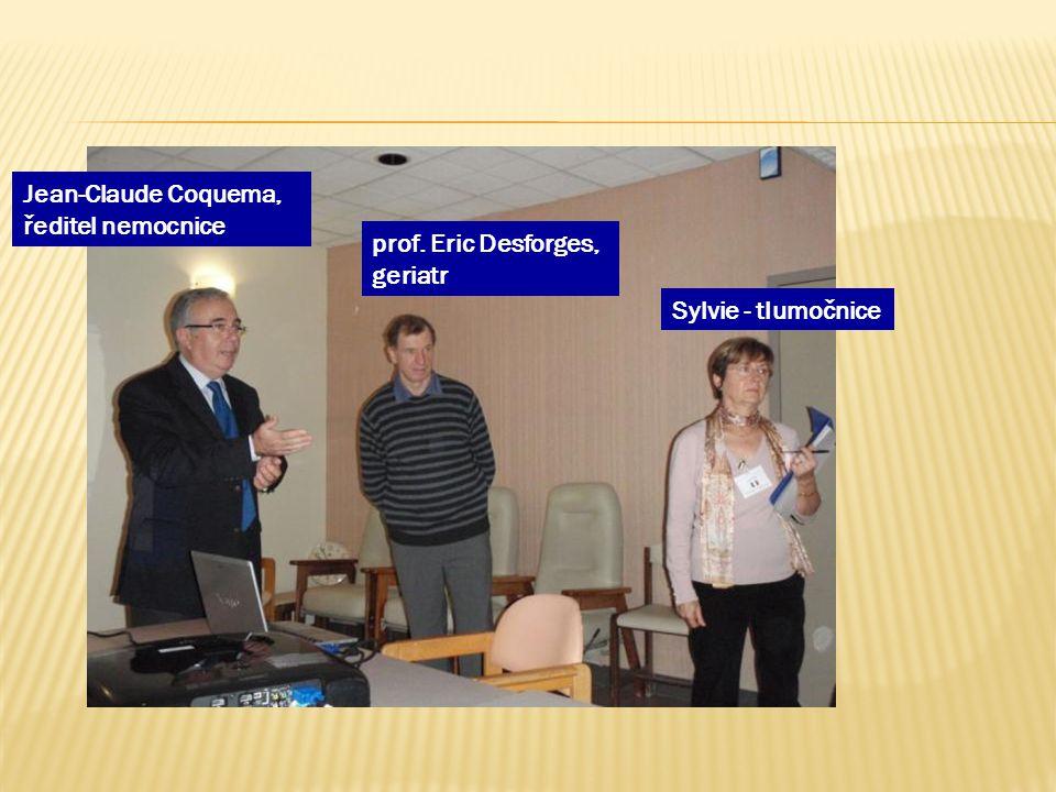 Jean-Claude Coquema, ředitel nemocnice prof. Eric Desforges, geriatr Sylvie - tlumočnice