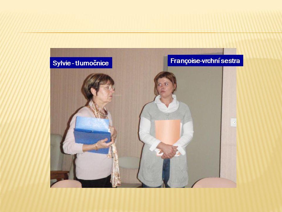 Françoise-vrchní sestra Sylvie - tlumočnice