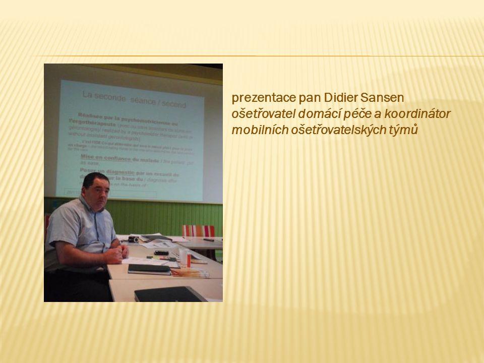 prezentace pan Didier Sansen ošetřovatel domácí péče a koordinátor mobilních ošetřovatelských týmů