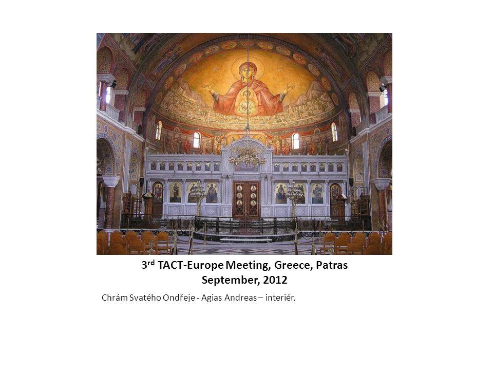 3 rd TACT-Europe Meeting, Greece, Patras September, 2012 Chrám Svatého Ondřeje - Agias Andreas – interiér.