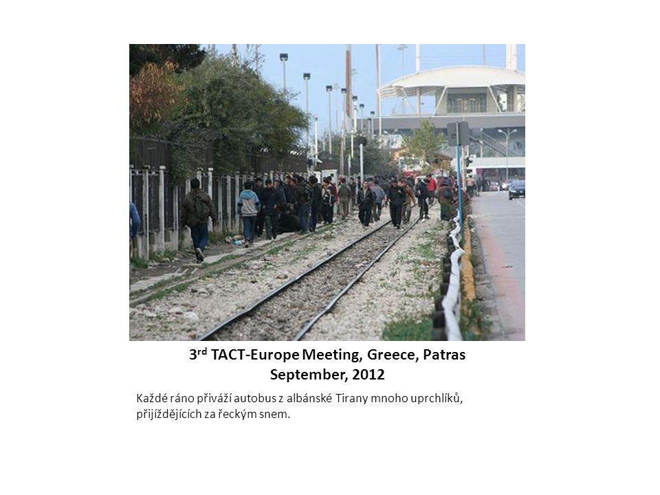 3 rd TACT-Europe Meeting, Greece, Patras September, 2012 Každé ráno přiváží autobus z albánské Tirany mnoho uprchlíků, přijíždějících za řeckým snem.