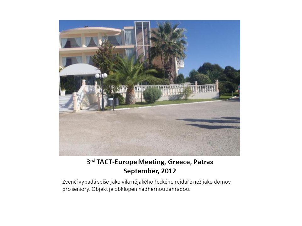 3 rd TACT-Europe Meeting, Greece, Patras September, 2012 Zvenčí vypadá spíše jako vila nějakého řeckého rejdaře než jako domov pro seniory. Objekt je