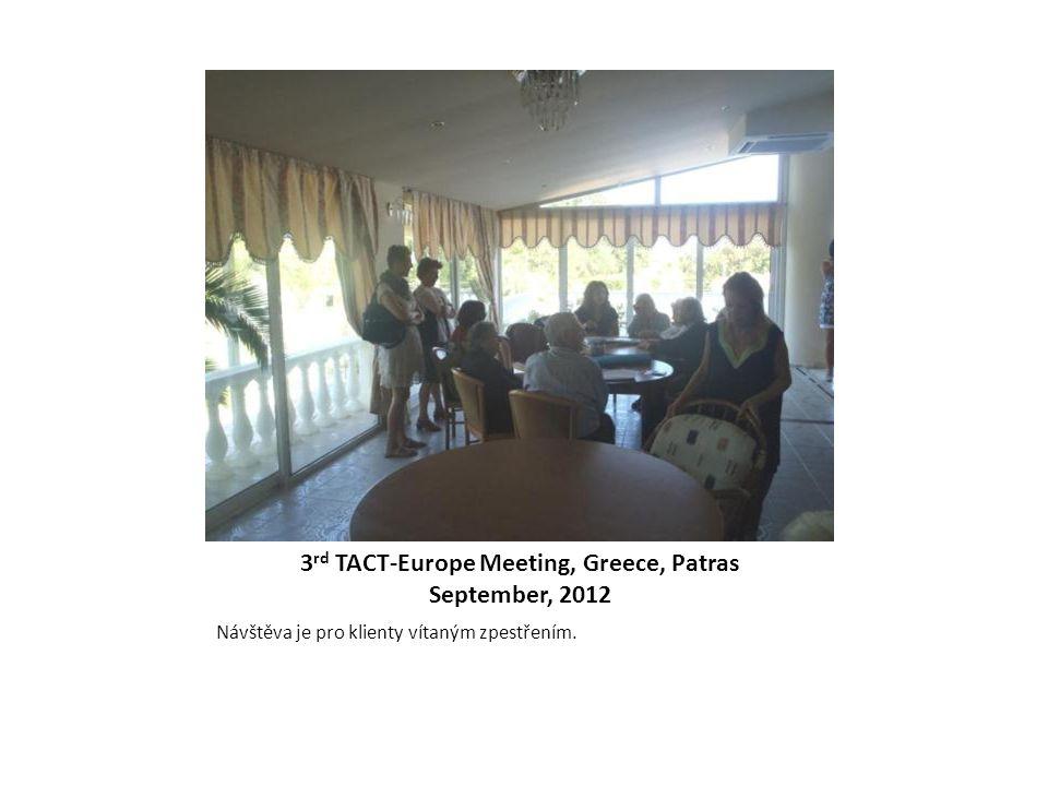 3 rd TACT-Europe Meeting, Greece, Patras September, 2012 Návštěva je pro klienty vítaným zpestřením.