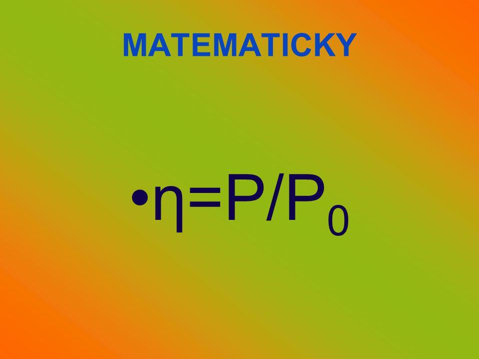 MATEMATICKY •η=P/P 0