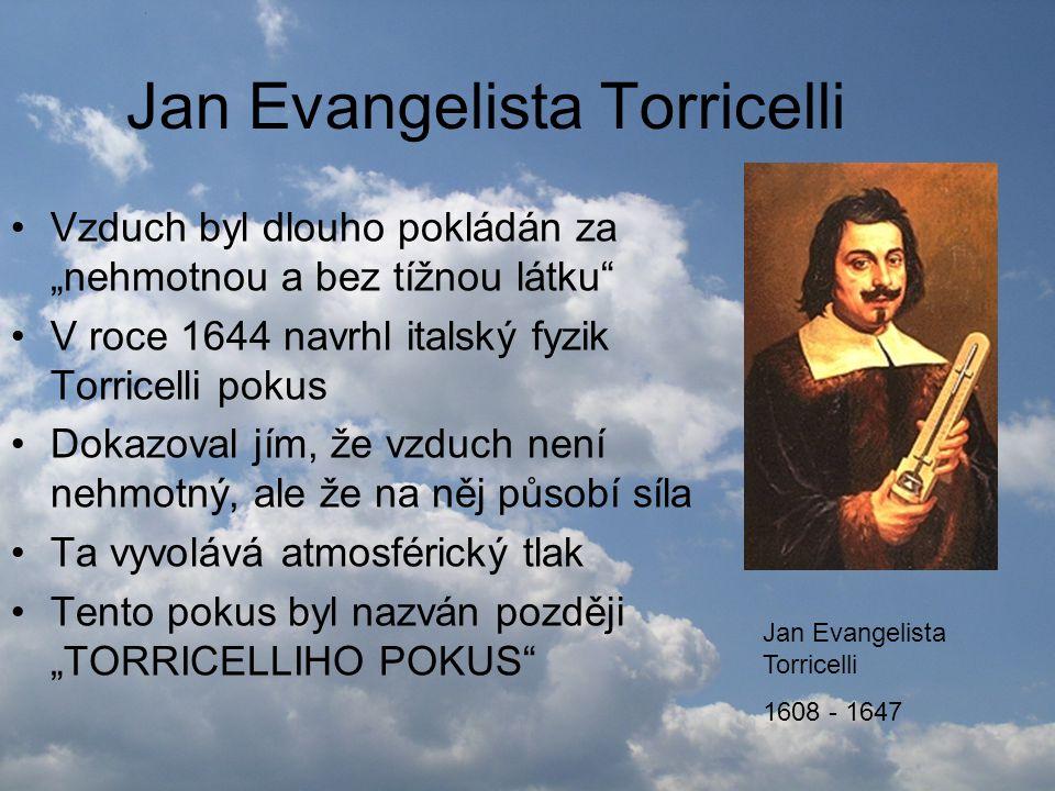 Torricelliho pokus •Torricelli vzal 1 metr dlouhou skleněnou trubici, na jednom konci zatavenou •Naplnil ji rtutí a uzavřel zátkou •Pak trubici obrátil dnem vzhůru a ponořil do nádoby se rtutí •Zátku odstranil