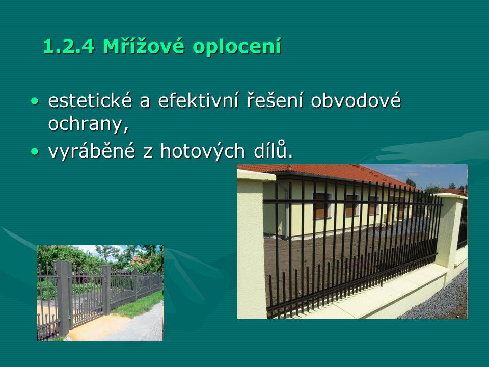 1.2.4 Mřížové oplocení •estetické a efektivní řešení obvodové ochrany, •vyráběné z hotových dílů.