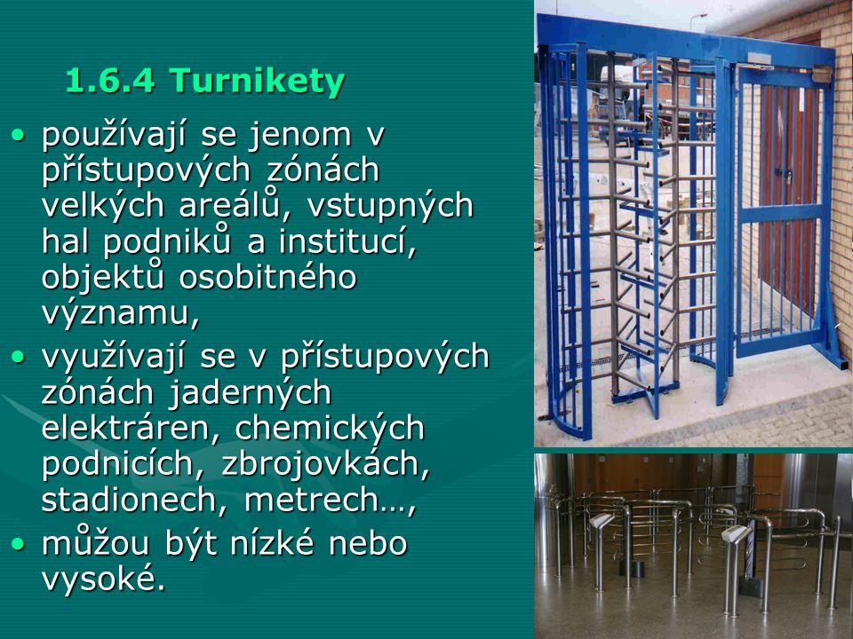 1.6.4 Turnikety •používají se jenom v přístupových zónách velkých areálů, vstupných hal podniků a institucí, objektů osobitného významu, •využívají se