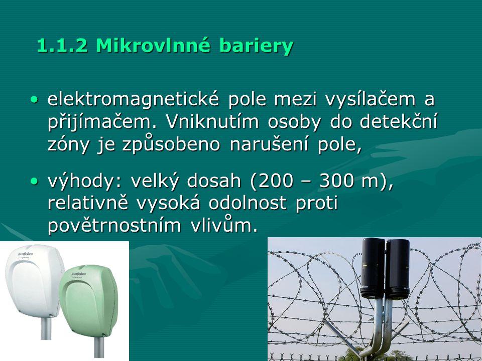 1.1.2 Mikrovlnné bariery •elektromagnetické pole mezi vysílačem a přijímačem. Vniknutím osoby do detekční zóny je způsobeno narušení pole, •výhody: ve