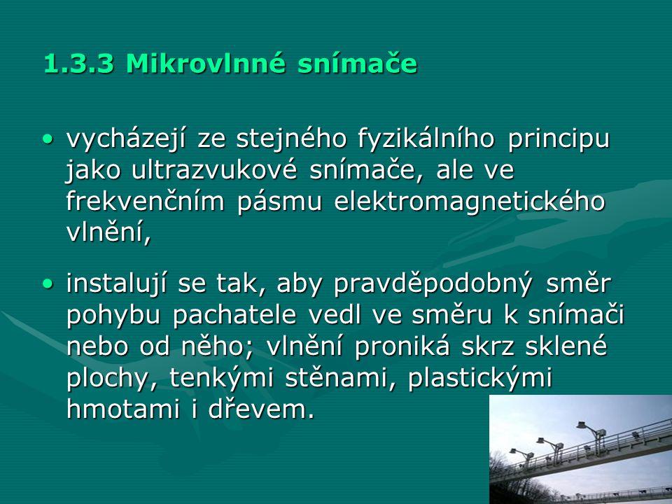 1.3.3 Mikrovlnné snímače •vycházejí ze stejného fyzikálního principu jako ultrazvukové snímače, ale ve frekvenčním pásmu elektromagnetického vlnění, •