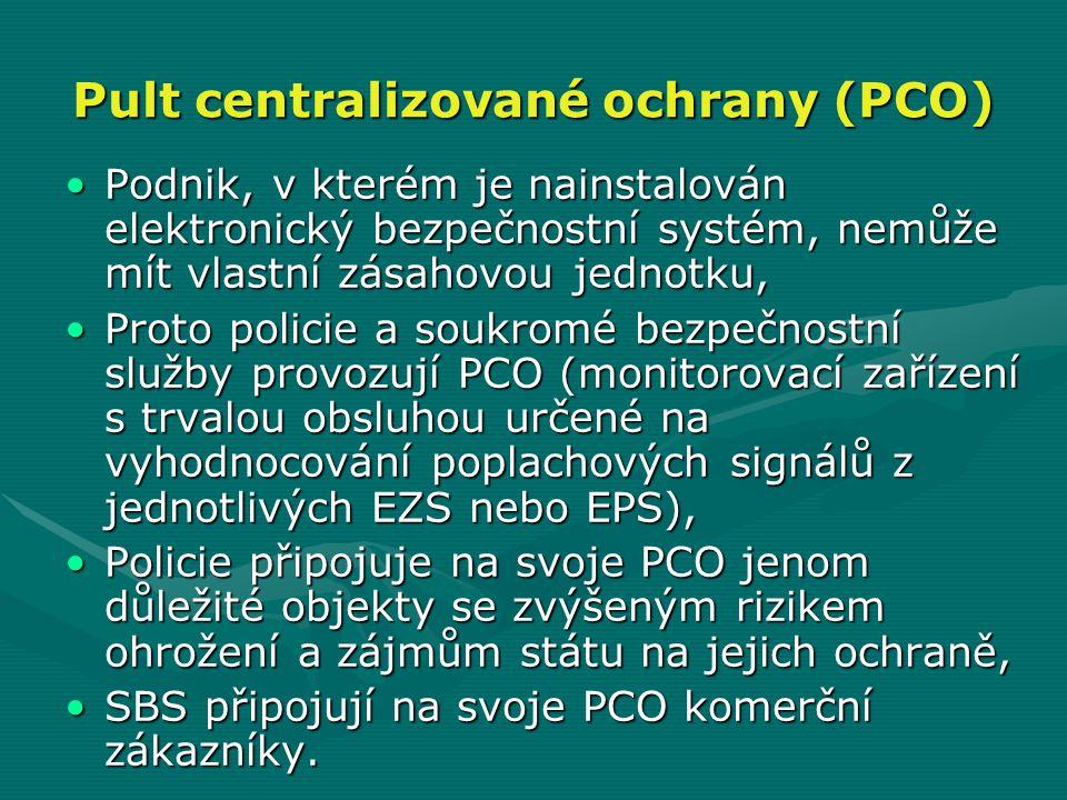 Pult centralizované ochrany (PCO) •Podnik, v kterém je nainstalován elektronický bezpečnostní systém, nemůže mít vlastní zásahovou jednotku, •Proto po