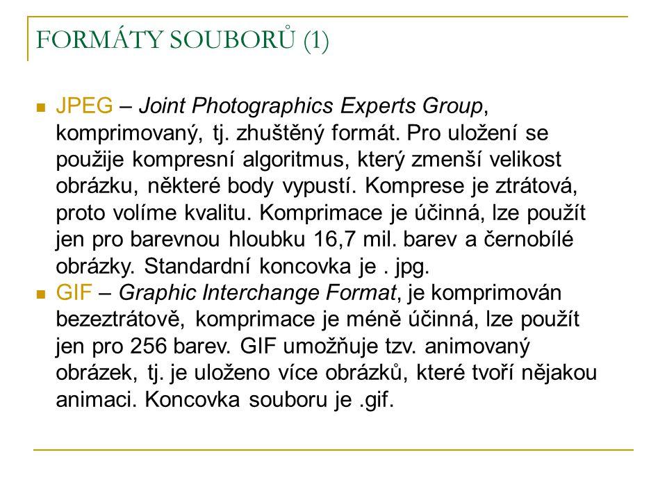  JPEG – Joint Photographics Experts Group, komprimovaný, tj. zhuštěný formát. Pro uložení se použije kompresní algoritmus, který zmenší velikost obrá