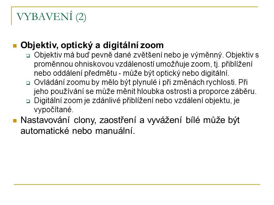  Objektiv, optický a digitální zoom  Objektiv má buď pevně dané zvětšení nebo je výměnný. Objektiv s proměnnou ohniskovou vzdáleností umožňuje zoom,