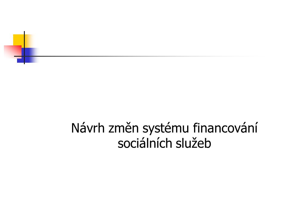 Návrh změn systému financování sociálních služeb