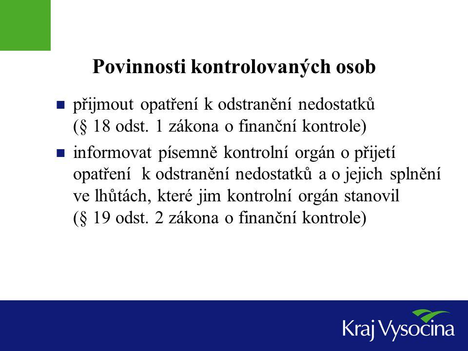 Povinnosti kontrolovaných osob  přijmout opatření k odstranění nedostatků (§ 18 odst.
