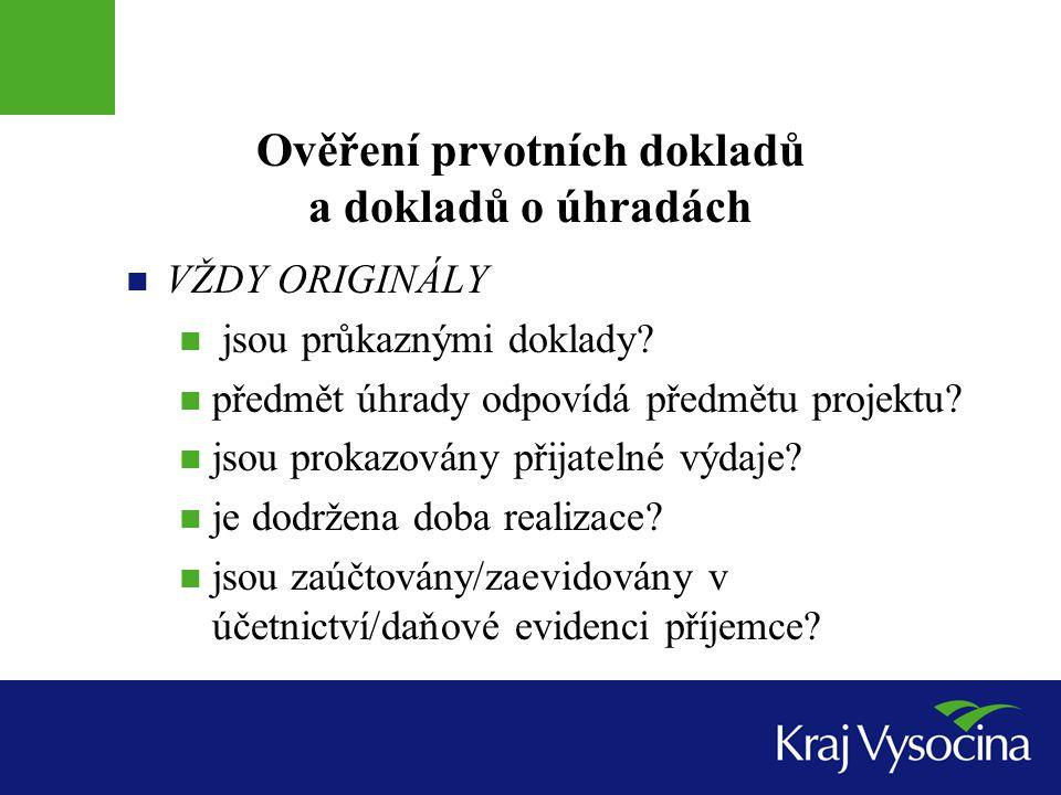 Ověření prvotních dokladů a dokladů o úhradách  VŽDY ORIGINÁLY  jsou průkaznými doklady.