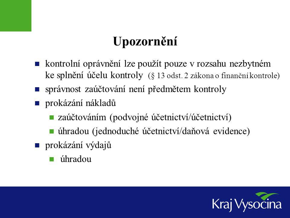 Upozornění  kontrolní oprávnění lze použít pouze v rozsahu nezbytném ke splnění účelu kontroly (§ 13 odst.