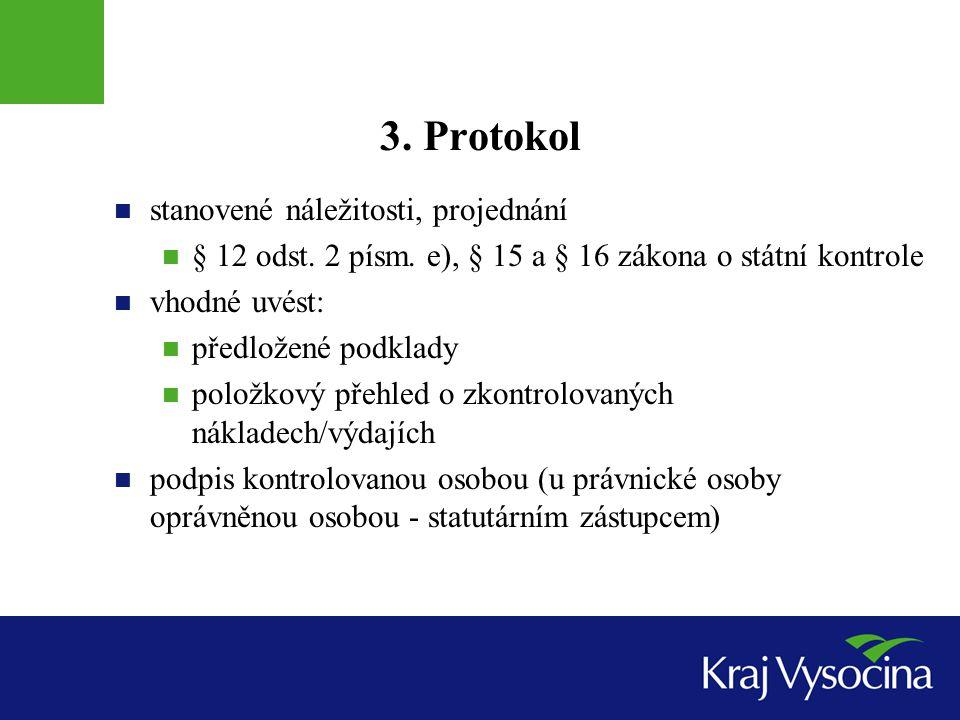 3.Protokol  stanovené náležitosti, projednání  § 12 odst.