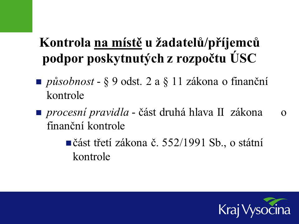 Kontrola na místě u žadatelů/příjemců podpor poskytnutých z rozpočtu ÚSC  působnost - § 9 odst.