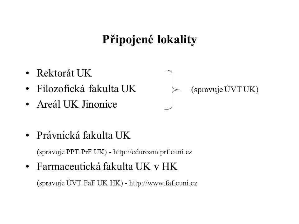 Připojené lokality •Rektorát UK •Filozofická fakulta UK (spravuje ÚVT UK) •Areál UK Jinonice •Právnická fakulta UK (spravuje PPT PrF UK) - http://eduroam.prf.cuni.cz •Farmaceutická fakulta UK v HK (spravuje ÚVT FaF UK HK) - http://www.faf.cuni.cz