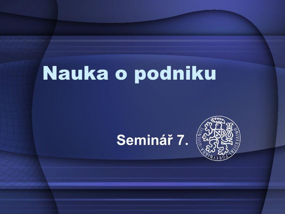 Nauka o podniku Seminář 7.