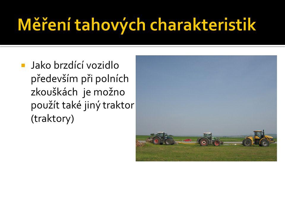  Tahové vlastnosti se zjišťují buď při ustálených režimech práce měřeného vozidla při tzv.