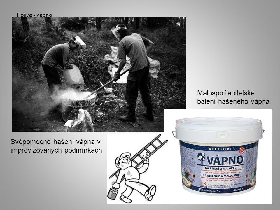 Pojiva - vápno Svépomocné hašení vápna v improvizovaných podmínkách Malospotřebitelské balení hašeného vápna