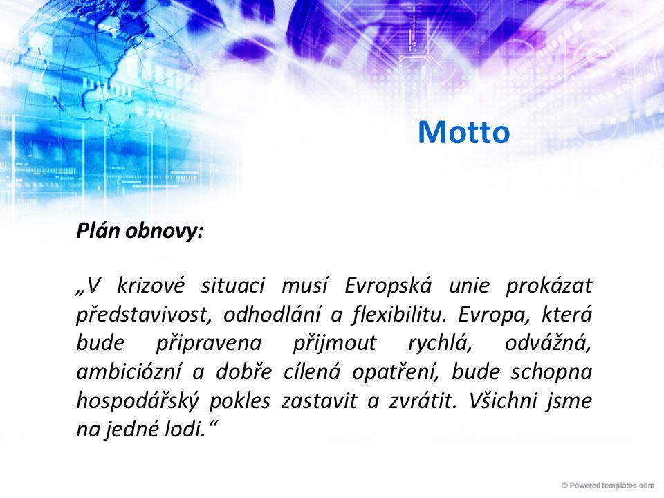 """Motto Plán obnovy: """"V krizové situaci musí Evropská unie prokázat představivost, odhodlání a flexibilitu."""