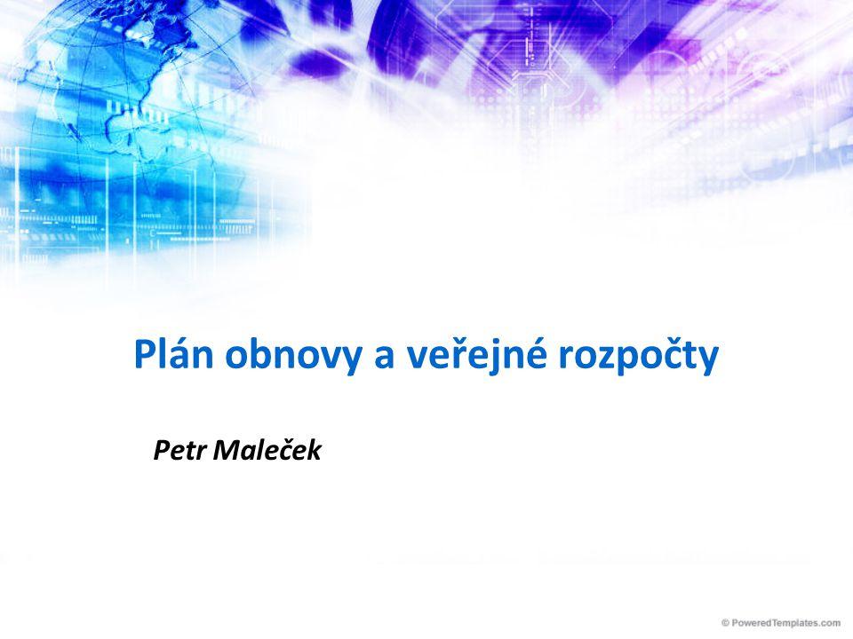 Plán obnovy a veřejné rozpočty Petr Maleček