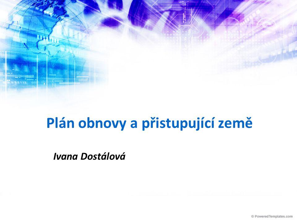 Plán obnovy a přistupující země Ivana Dostálová